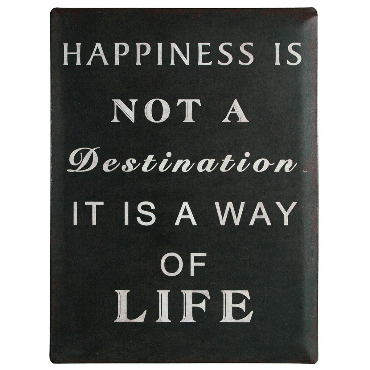 Pancarte d'antan - Happiness is not a destination…